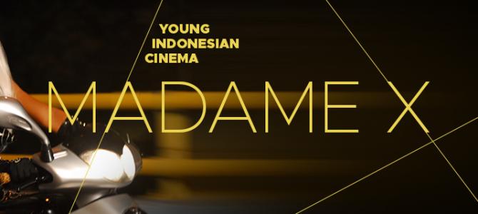 Young Indonesian Cinema – Madame X
